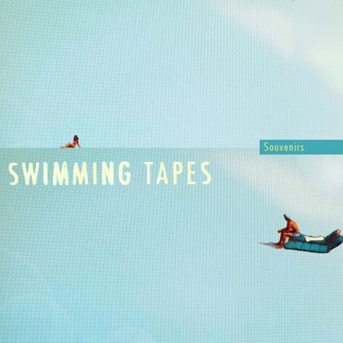 swimming tapes - souvenirs ep